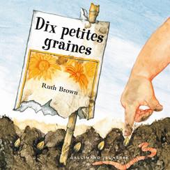 Dix petites graines par Ruth Brown illustration jeunesse 0 à 3 ans