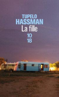 La fille de Tupelo Hassman premier roman couverture chez 10/18