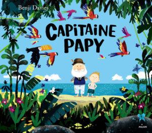 Capitaine Papy de Benjamin Davies chronique littéraire livre pour enfants littérature jeunesse couverture Benji Davies O. Carol