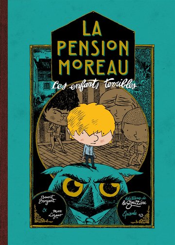 BD jeunesse Pension moreau tome 1 Les enfants terribles