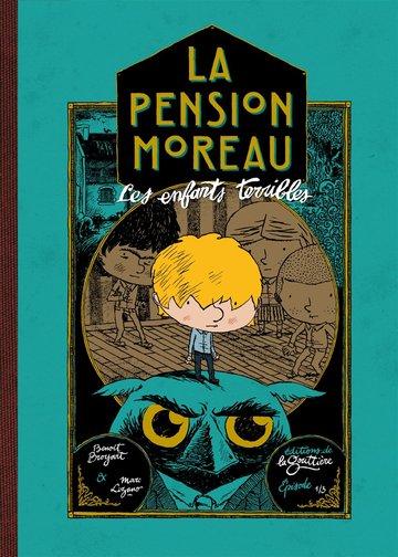 BD jeunesse Pension moreau tome 1 Les enfants terribles