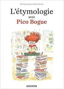 """""""L'étymologie avec Pico Bogue"""" de Roques et Dormal chez Dargaud"""